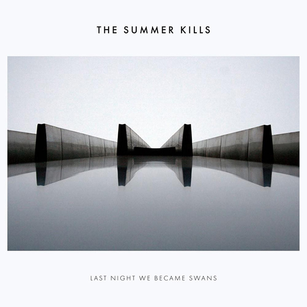 The Summer Kills - Last Night We Became Swans