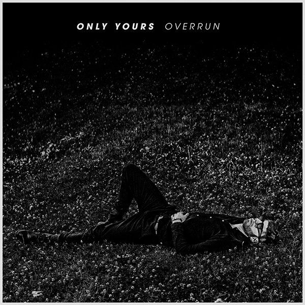Only Yours - Overrun